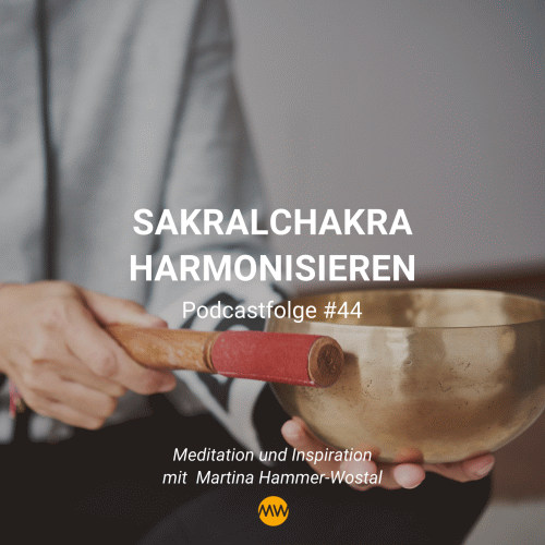 Das Sakralchakra harmonisieren Lebensfreude tanken