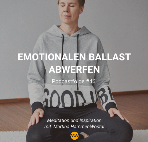 Meditation emotionalen Ballast abwerfen