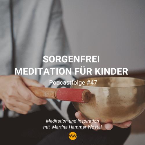 Sorgenfrei Meditation für Kinder